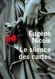 Eugène Nicole - Le silence des cartes.