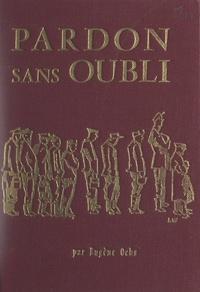 Eugène Ochs et Pierre Bockel - Pardon sans oubli.