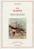Eugène Pacini - La marine - Arsenaux, navires, équipages, navigation, atterrages, combats.