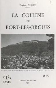 Eugène Passien et Ph. Glangeaud - La colline de Bort-les-Orgues - Un haut lieu de la géologie.