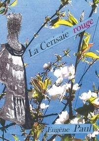 Eugène Paul - La cerisaie rouge.