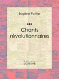 Eugène Pottier et Jules Vallès - Chants révolutionnaires - Anthologie musicale.