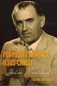Eugène Rard - Pourquoi j'annonce Jésus-Christ.
