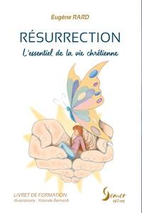 Eugène Rard - Résurrection - L'essentiel de la vie chrétienne.