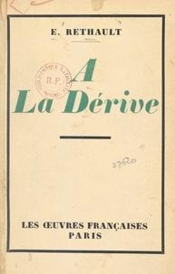 Eugène Rethault - À la dérive - Essais politiques.