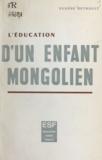 Eugène Rethault - L'éducation d'un enfant Mongolien.