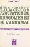 Eugène Rethault et Jean Guilhot - Méthode concrète et relationnelle dans l'éducation du mongolien et de l'anormal - Thérapeutiques médicales et psycho-pédagogiques.