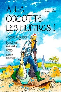 Eugène Riguidel - A la cocotte les huitres !.