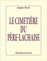 Eugène Roch - Le cimetière du Père-Lachaise.