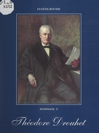 Eugène Rousse - Hommage à Théodore Drouhet.