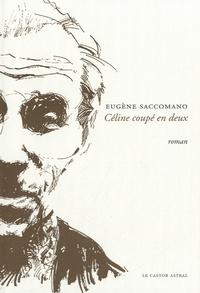 Eugène Saccomano - Céline coupé en deux.