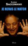 Eugène Saccomano - Je refais le match.