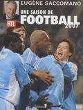 Eugène Saccomano - Une saison de Football 2007.