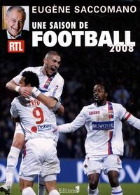 Eugène Saccomano - Une saison de football 2008.