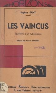 Eugène Samy et Marcel Martinet - Les vaincus - Souvenirs d'un tuberculeux.