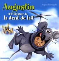 Eugène Santangelo - Augustin et le mystère de la dent de lait.