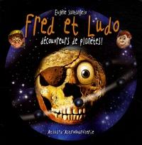 Eugène Santangelo - Fred et Ludo découvreurs de planètes - Atlas d'astronodrôlerie.