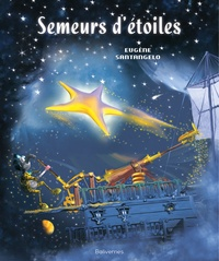Eugène Santangelo - Semeurs d'étoiles.