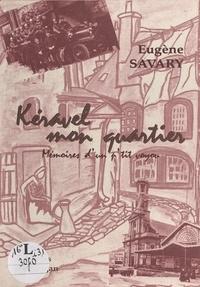 Eugène Savary - Keravel mon quartier : mémoires d'un p'tit voyou.