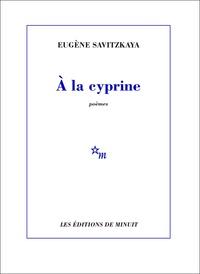 Eugène Savitzkaya - A la cyprine.