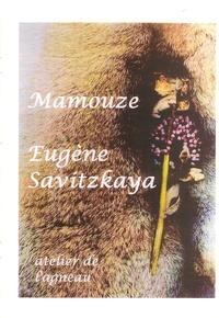 Eugène Savitzkaya - Mamouze.