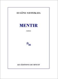 Eugène Savitzkaya - Mentir.