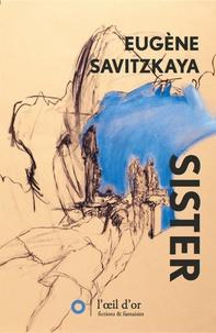 Eugène Savitzkaya - Sister.