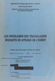 Eugène Schaeffer et Albert Adjanohoun - Les problèmes des travailleurs migrants en Afrique de l'Ouest - Thèse de Doctorat d'État en droit.