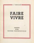 Eugène Schueller - Faire vivre - Esquisse d'une économie proportionnelle.