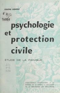 Eugène Sirvent - Psychologie et protection civile, étude de la panique - Conférence prononcée à la Maison de la chimie, à l'occasion de la Semaine de sécurité.