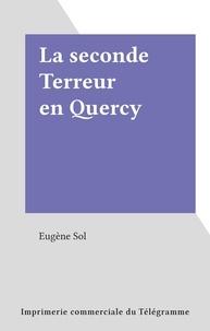 Eugène Sol - La seconde Terreur en Quercy.