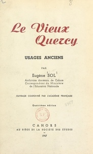 Eugène Sol et J. Daymard - Le vieux Quercy - Usages anciens.