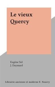 Eugène Sol et J. Daymard - Le vieux Quercy.