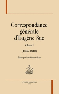Eugène Sue - Correspondance générale - Volume 1 (1825-1840).