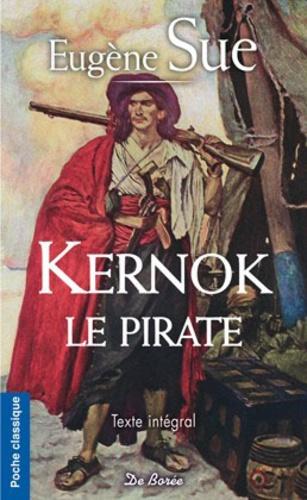 Eugène Sue - Kernok le pirate.