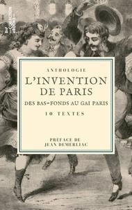 Eugène Sue et Jules Janin - L'Invention de Paris : des bas-fonds au Gai Paris - 10 textes issus des collections de la BnF.