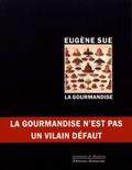 Eugène Sue - La gourmandise.