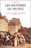 Eugène Sue - Les mystères du peuple ou l'histoire d'une famille de prolétaires à travers les âges.