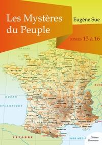 Eugène Sue - Les Mystères du Peuple, tomes 13 à 16.