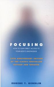 Eugene-T Gendlin - Focusing - 25th Anniversary Edition.