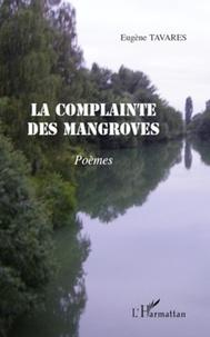 Eugène Tavares - La complainte des mangroves - poemes.
