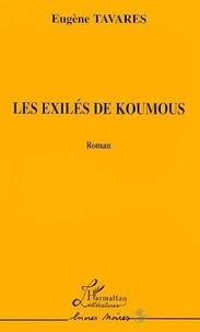 Eugène Tavares - Les exiles de koumous - (senegal).