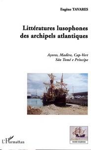 Littératures lusophones des archipels atlantiques - Açores, Madère, Cap-Vert, São Tomé e Principe.pdf