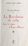 Eugène Teissier - La Révolution de 1789 dans la région d'Aigues-Mortes : une page d'histoire.
