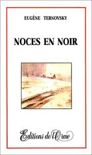Eugène Ternovsky - Noces en noir.