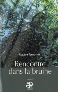 Eugène Ternovsky - Rencontre dans la bruine.