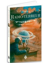 Eugène Thébault - Radio-terreur.