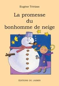 Eugène Trivizas - La promesse du bonhomme de neige.