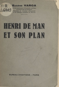 Eugène Varga - Henri de Man et son plan.