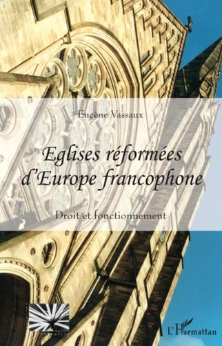 Eugène Vassaux - Eglises réformées d'Europe francophone - Droit et fonctionnement.